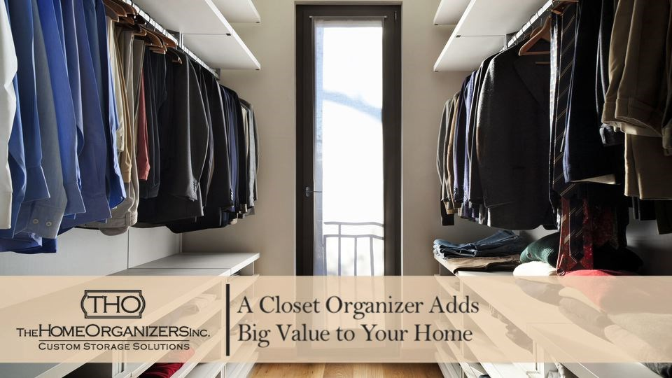 A Closet Organizer Adds Home Resale Value